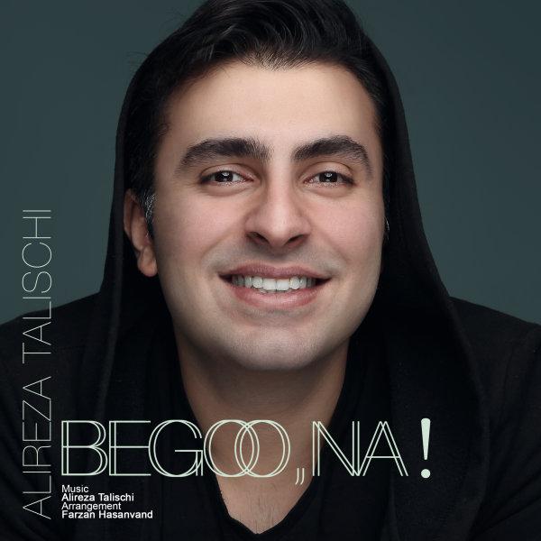 نامبر وان موزیک | دانلود آهنگ جدید Alireza-Talischi-Begoo-Na