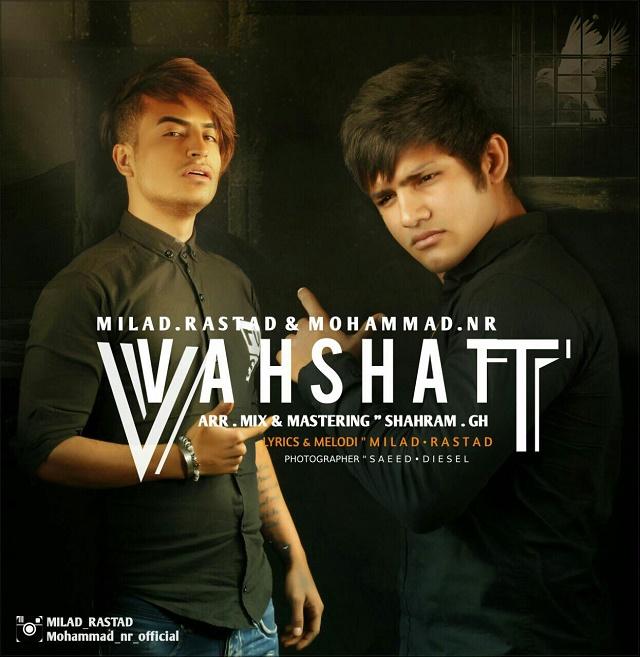 نامبر وان موزیک   دانلود آهنگ جدید Milad-Rastad-FT-Mohammad-Nr-Vahshat
