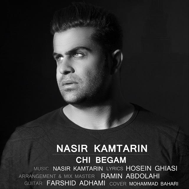 نامبر وان موزیک | دانلود آهنگ جدید Nasir-Kamtarin-Chi-Begam