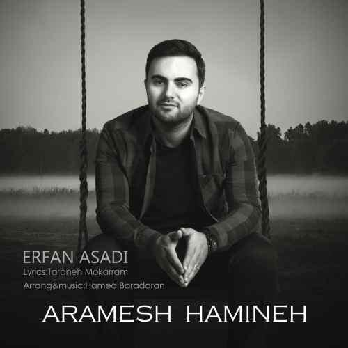 نامبر وان موزیک | دانلود آهنگ جدید Erfan-Asadi-Aramesh-Hamineh