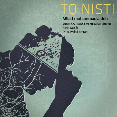 نامبر وان موزیک | دانلود آهنگ جدید Milad-Mohammadzadeh-To-Nisti