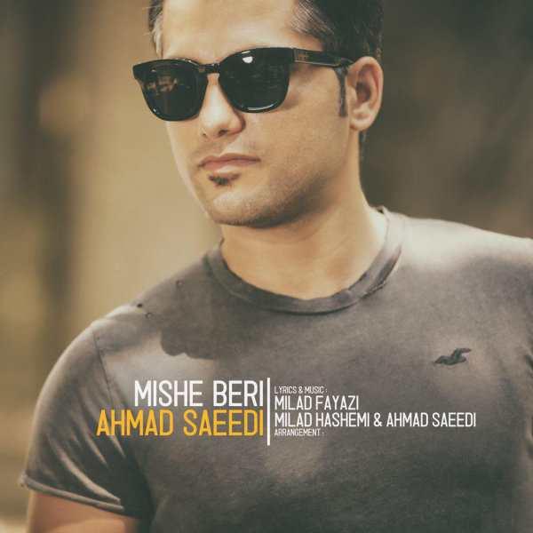نامبر وان موزیک | دانلود آهنگ جدید Ahmad-Saeedi-Mishe-Beri