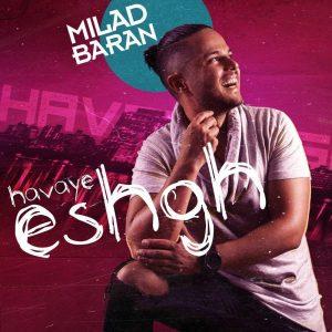 نامبر وان موزیک | دانلود آهنگ جدید Milad-Baran-Havaye-Eshgh-300x300