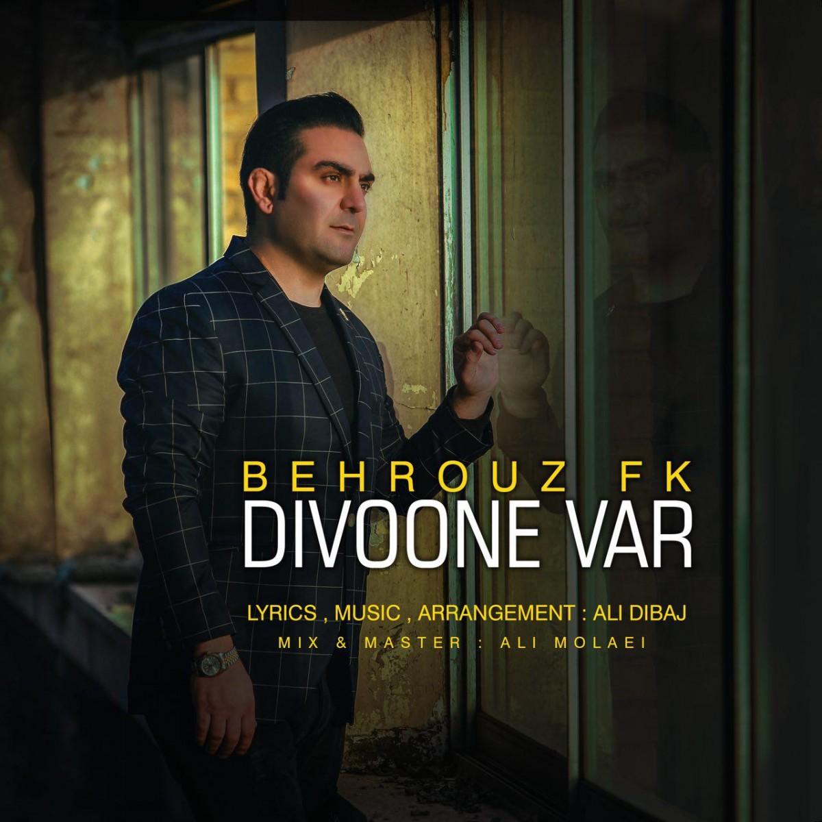 نامبر وان موزیک | دانلود آهنگ جدید Behrouz-FK-Divoone-Var