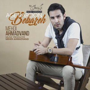 نامبر وان موزیک | دانلود آهنگ جدید Mehdi-Ahmadvand-Age-Baroon-Bebareh-New-Version-300x300