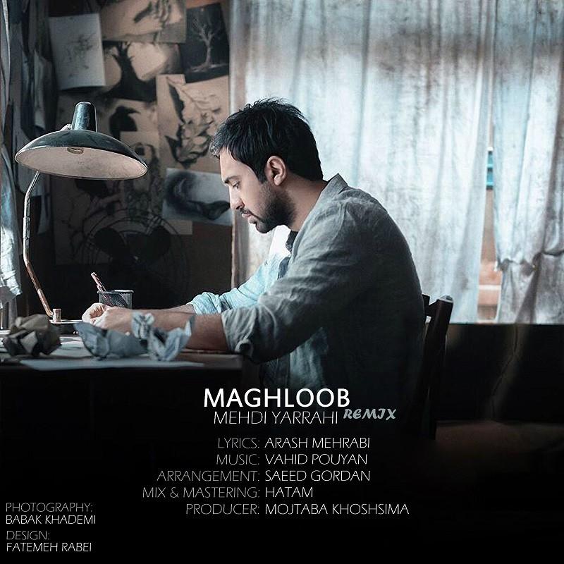 نامبر وان موزیک | دانلود آهنگ جدید Mehdi-Yarrahi-Maghloob-Remix