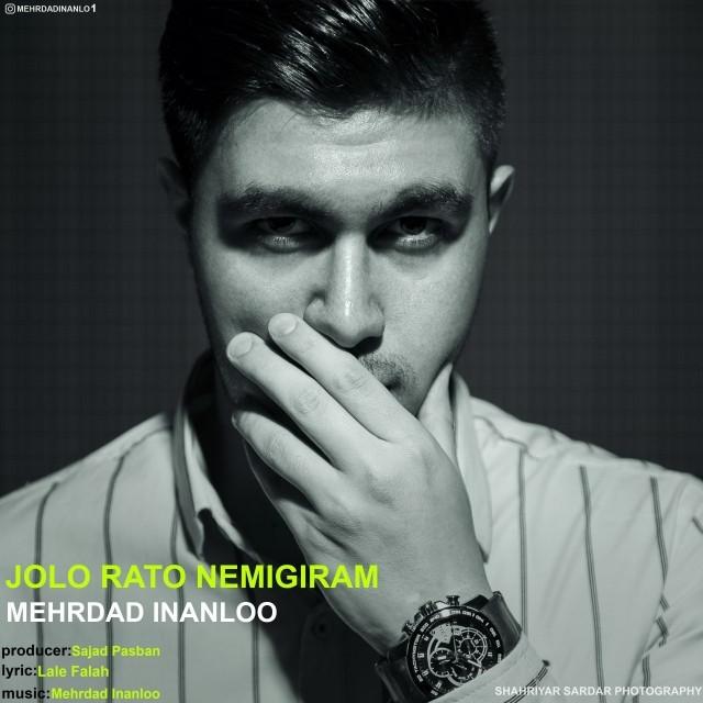 نامبر وان موزیک | دانلود آهنگ جدید Mehrdad-Inanloo-Jolo-Rato-Nemigiram