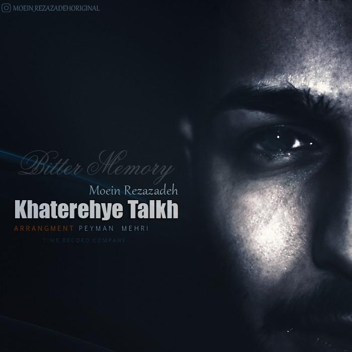 نامبر وان موزیک | دانلود آهنگ جدید Moein-Rezazadeh-Khaterehye-Talkh