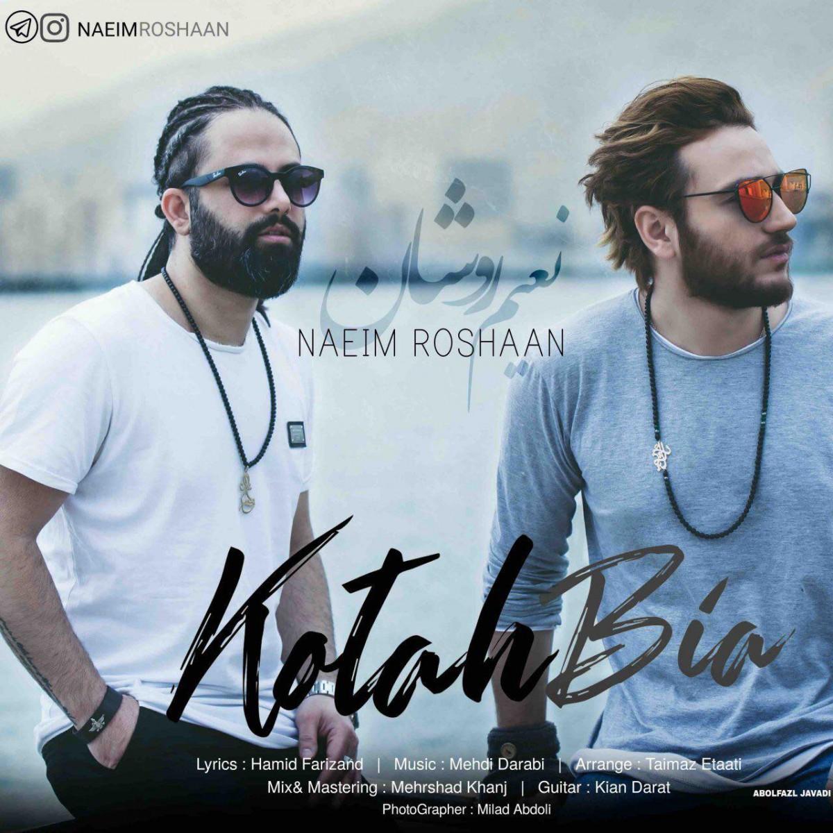 نامبر وان موزیک | دانلود آهنگ جدید Naeim-Roshaan-Kotah-Bia