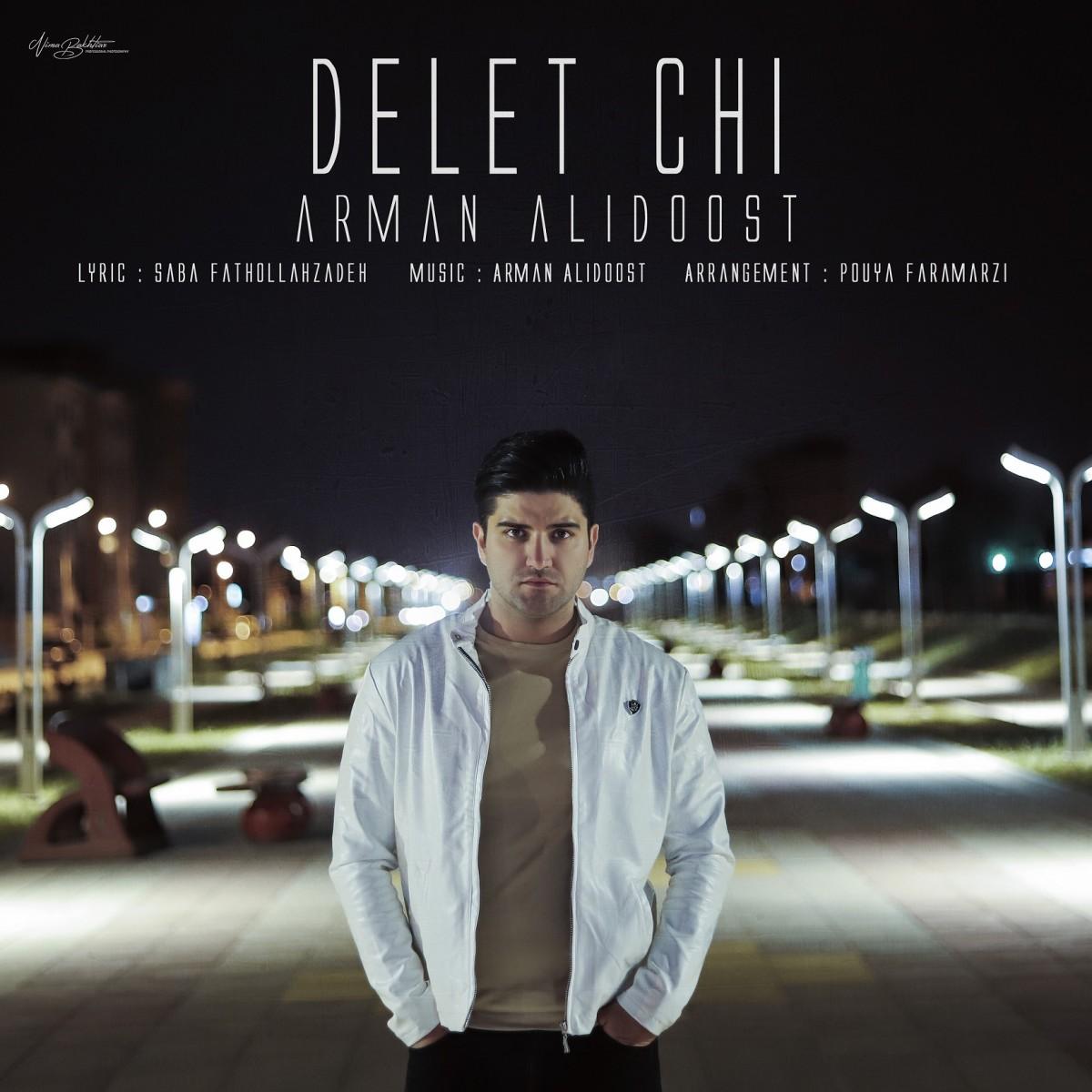 نامبر وان موزیک   دانلود آهنگ جدید Arman-Alidoost-Delet-Chi