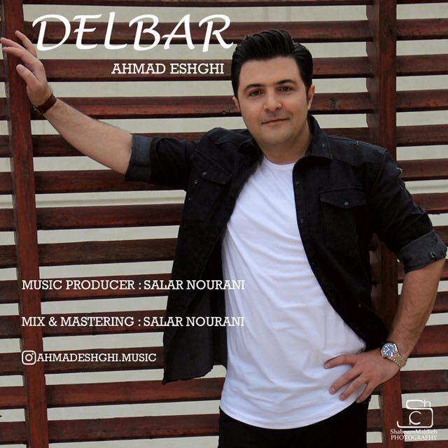 نامبر وان موزیک | دانلود آهنگ جدید Ahmad-Eshghi-Delbar