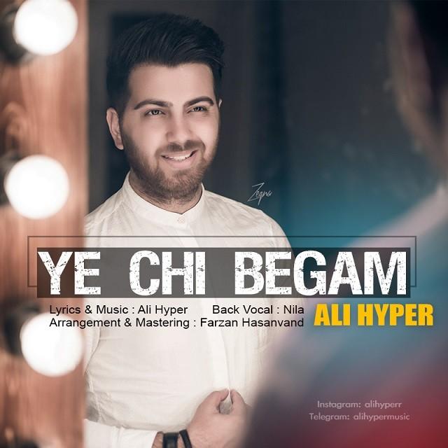 نامبر وان موزیک | دانلود آهنگ جدید Ali-Hyper-Ye-Chi-Begam