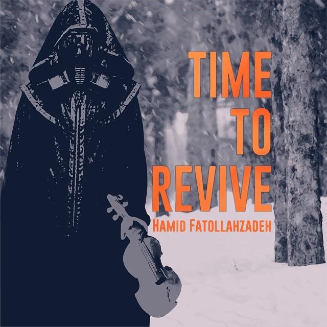 نامبر وان موزیک | دانلود آهنگ جدید Hamid-Fatollahzadeh-Time-To-Revive