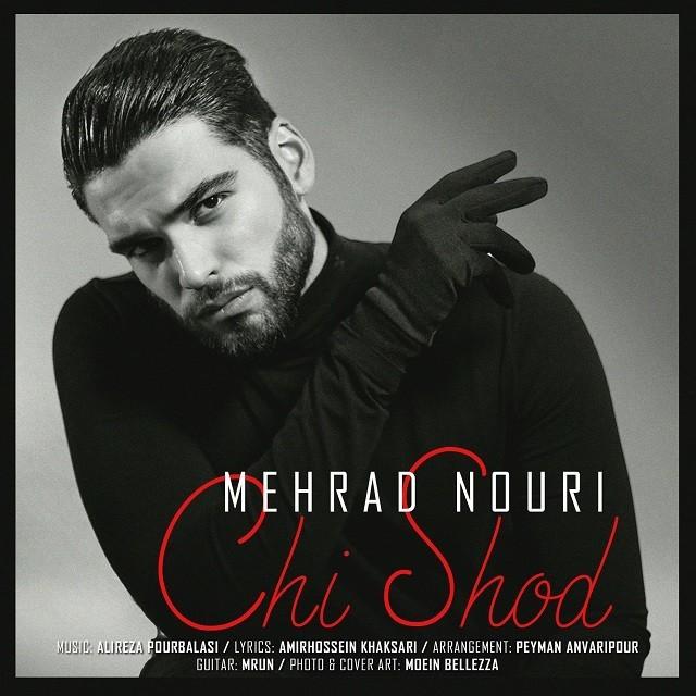 نامبر وان موزیک   دانلود آهنگ جدید Mehrad-Nouri-Chi-Shod
