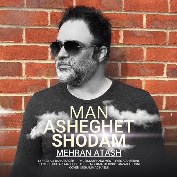 نامبر وان موزیک | دانلود آهنگ جدید Mehran-Atash-Man-Asheghet-Shodam