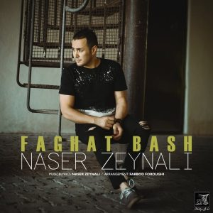نامبر وان موزیک | دانلود آهنگ جدید Naser-Zeynali-Faghat-Bash-300x300