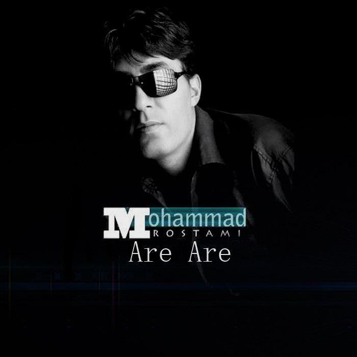 نامبر وان موزیک | دانلود آهنگ جدید Mohammad-Rostami-Are-Are