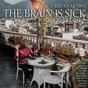 نامبر وان موزیک | دانلود آهنگ جدید Erfan-Artwo-The-Brain-Is-Sick-300x300