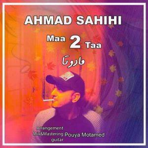 نامبر وان موزیک | دانلود آهنگ جدید Ahmad-Sahihi-Maa-Do-Taa-300x300