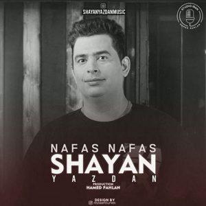 نامبر وان موزیک | دانلود آهنگ جدید Shayan-Yazdan-Nafas-Nafas-300x300